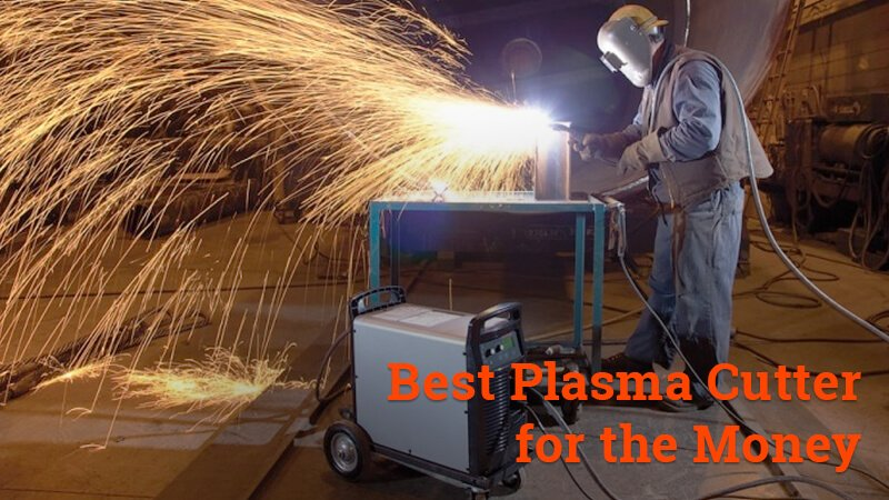 best plasma cutter for the money