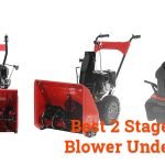 Best 2 Stage Snow Blower under 600