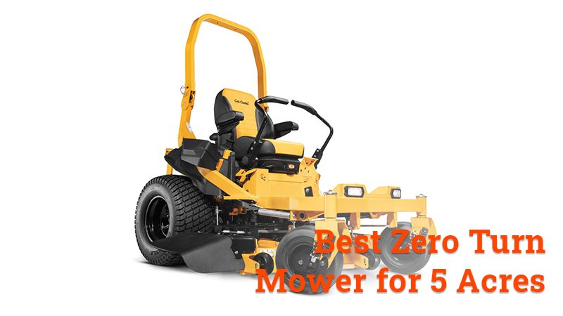 best zero turn mower for 5 acres