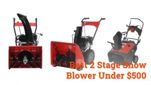 Best 2 Stage Snow Blower under 500