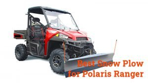 Best Snow Plow for Polaris Ranger
